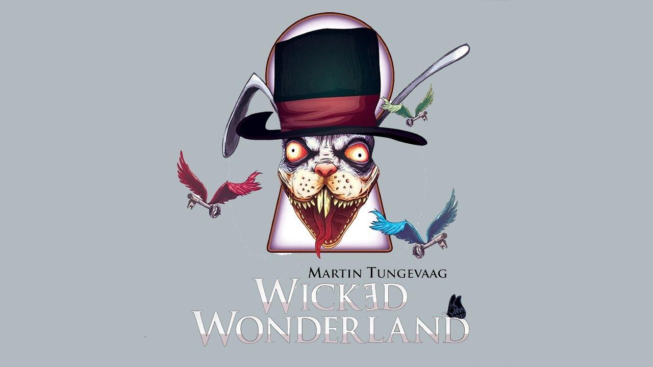 Martin Tungevaag - Wicked Wonderland (Radio Edit)