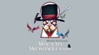 Скачать Martin Tungevaag Wicked Wonderland Radio Edit