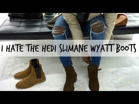 I Hate The Hedi Slimane Wyatt Boot?!?!