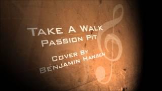 Take a Walk-Passion Pit (Instrumental)