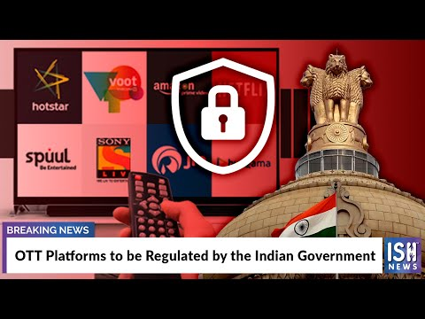 OTT Platforms to be Regulated by the Indian Government