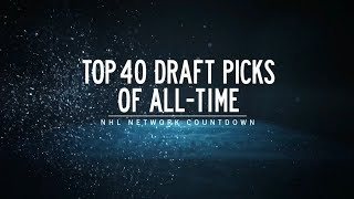 NHL Network Countdown: Top 40 Draft Picks of All-Time