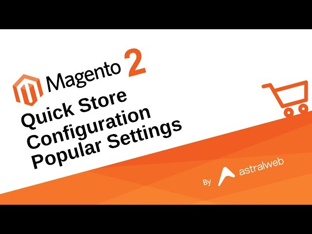 Magento 2 Quick Store Configuration Popular Settings