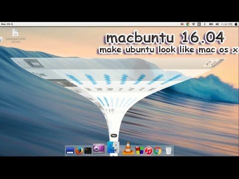 ✓macbuntu 16.04: Make Ubuntu Look Like Mac OS X - install MAC OS X Theme for Ubuntu 16.04