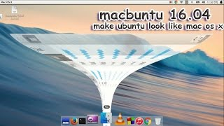 ✓macbuntu 16.04: Make Ubuntu Look Like Mac OS X - install MAC OS X Theme for Ubuntu 16.04