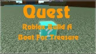 I Completed All The Quest - Roblox Build A Boat For Treasure
