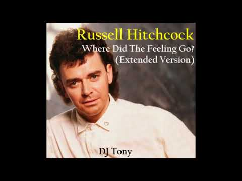 Russell Hitchcock - Where Did the Feeling Go? (Extended Version - DJ Tony)