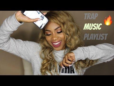 GET LITTY W ME  My Trap Music Playlist!