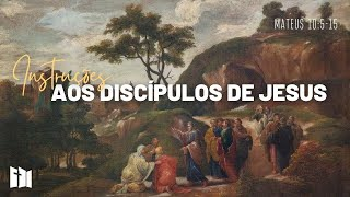 Instruções aos discípulos de Jesus  - Mateus 10. 5 - 15| Rev. Fabiano Santos