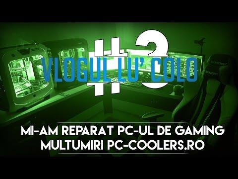 [VLOG #3] Mi-am reparat PC-ul de GAMING - MULTUMIRI PC-COOLERS.RO