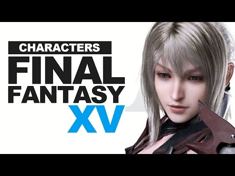 The Characters of Final Fantasy XV