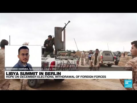 Libya Berlin talks target elections and removal of foreign forces