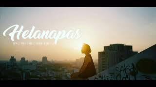 INDIE LOKAL | HELANAPAS - AKU MASIH CINTA KAMU (video lyric)