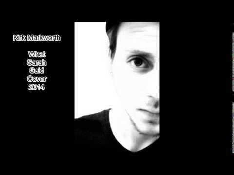 Kirk Markworth - What Sarah Said (Death Cab Cover)