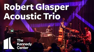 Robert Glasper Acoustic Trio - Featuring Vicente Archer and Justin Tyson with DJ Jahi Sundance