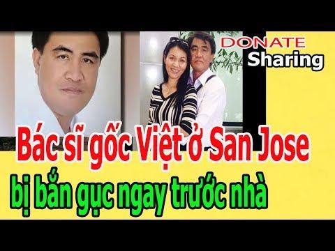 Donate Sharing   Bác sĩ gốc Việt ở San Jose b,ị b,ắ,n g,ụ,c ngay trước nhà
