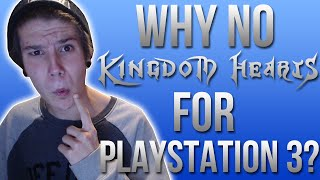 Why No Kingdom Hearts For Playstation 3 Doe?