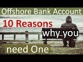 Offshore Bank Account – 10 Reasons why you need One (2018)
