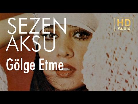 Sezen Aksu - Gölge Etme (Official Audio)