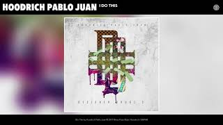 [2.34 MB] Hoodrich Pablo Juan - I Do This (Audio)