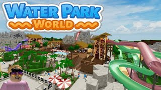 Roblox water park (Water Park World)