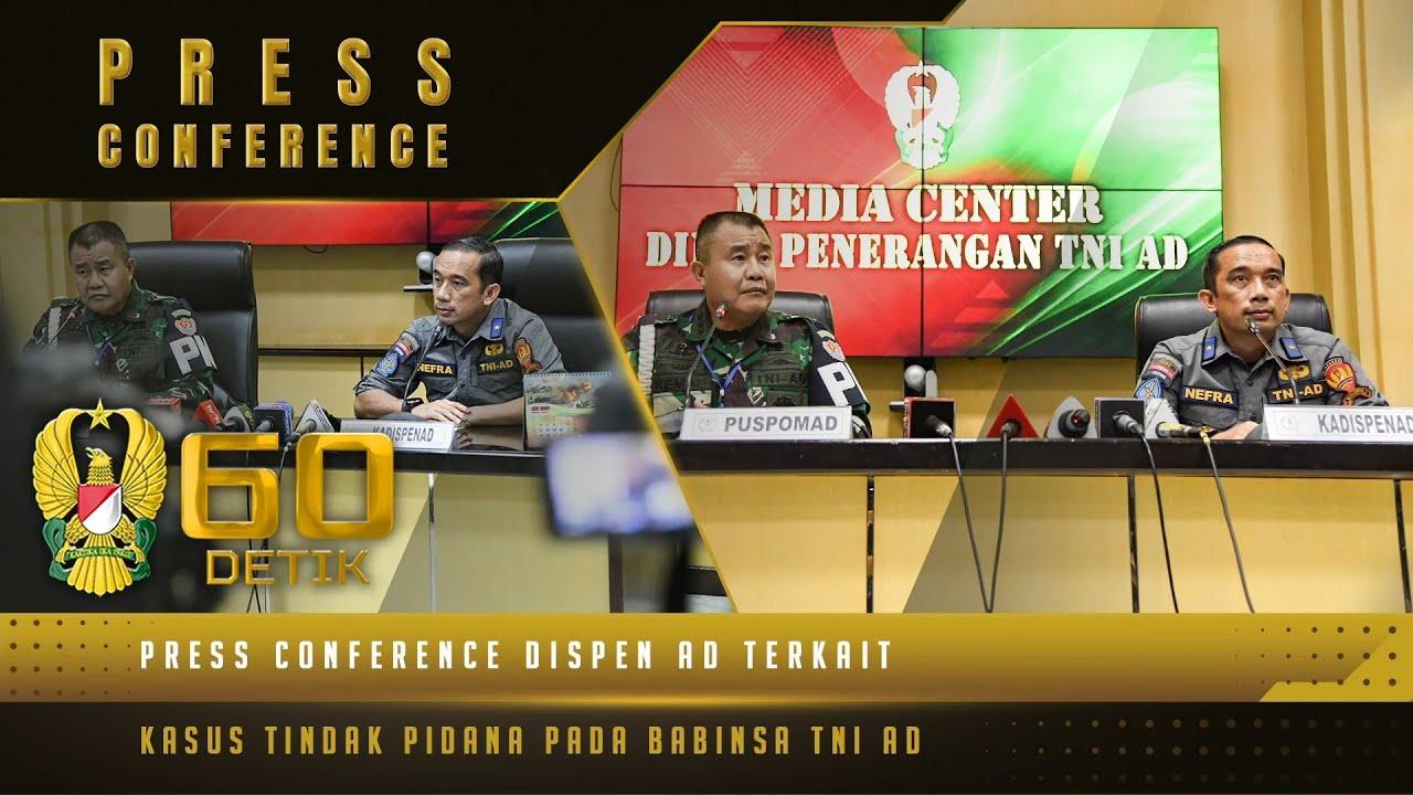 "Press Conference Terkait Kasus Tindak Pidana pada Babinsa TNI AD | 60"" TNI AD"