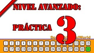 #A3 - Learn Spanish (Listening and Speaking) - Advanced: 3 - Aprender Español -  SpanishInRealWorld