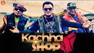 Kachha Shop - Happy Manila Bo Bo Tochan Heela