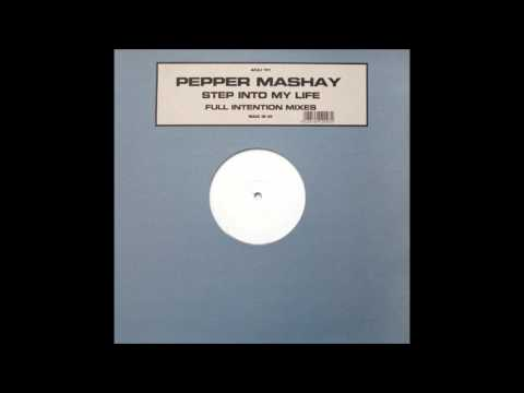 Pepper Mashay - Step Into My Life (Full Intention Remix)