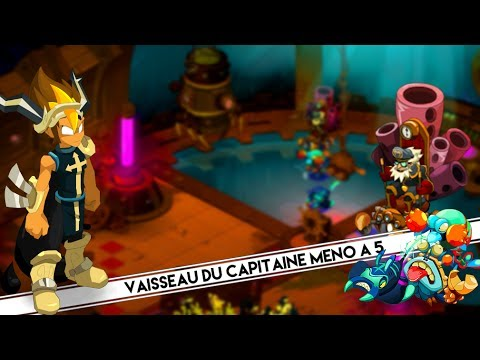 [DOFUS] Tuto : Vaisseau du Capitaine MENO à 5 !
