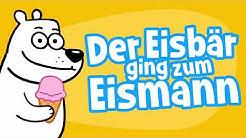 ♪ ♪ Kinderlied Eisbär - Der Eisbär ging zum Eismann - Hurra Kinderlieder