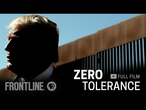 Zero Tolerance: How Trump Turned Immigration into a Political Weapon (full film) | FRONTLINE