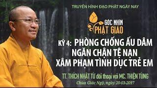 Góc Nhìn Phật Giáo - Kỳ 4: Phòng chống ấu dâm: Ngăn chận tệ nạn xâm phạm tình dục trẻ em