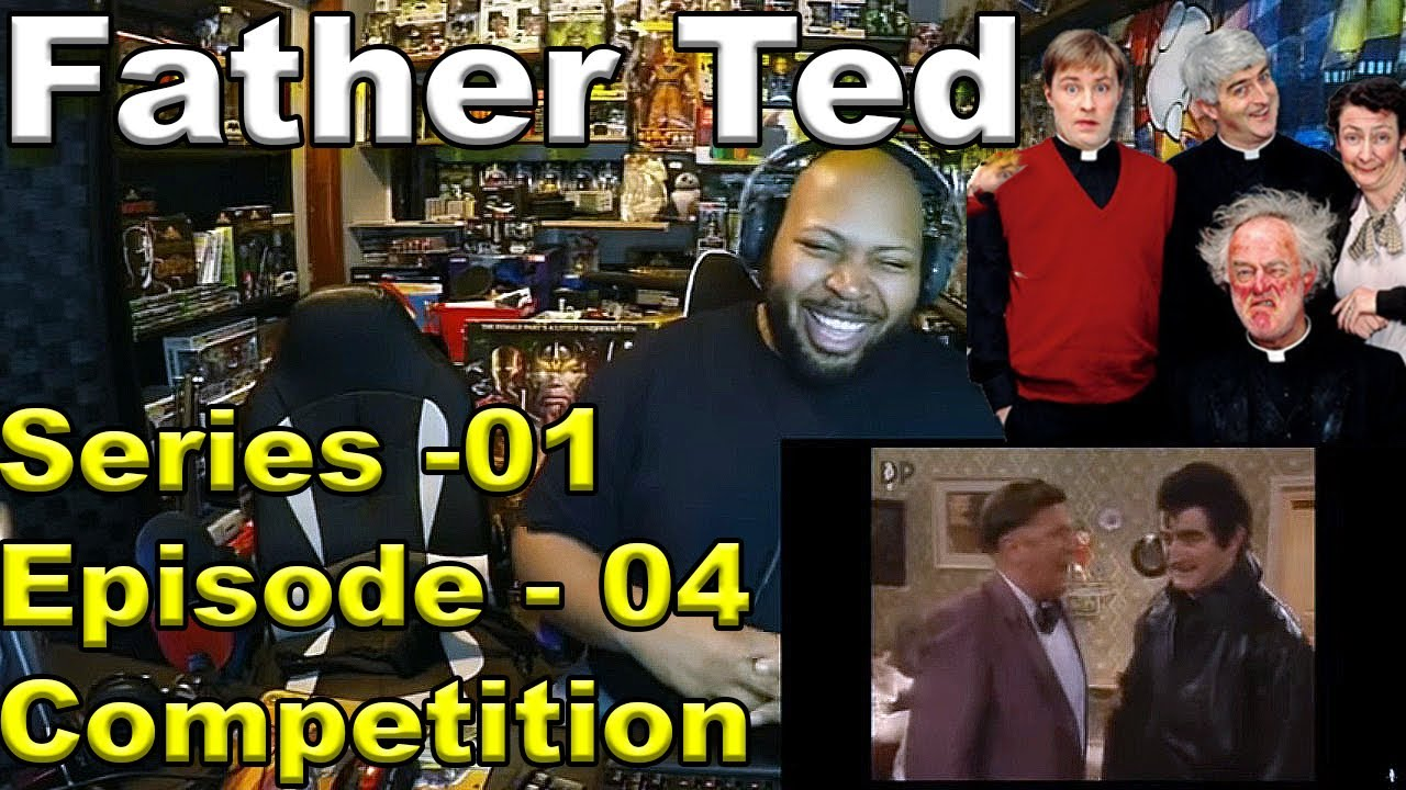 Father Ted: Season 1, Episode 4 Competition Time Reaction
