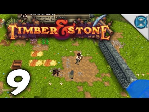 "Timber and Stone -Ep. 9- ""Finally A Merchant"" -Gameplay / Let's Play- (S1)"