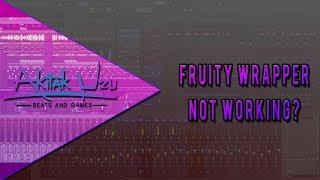 how To Fix The Fruity Wrapper Not Found Error!  FL Studio Tutorial  @AkitakUzu