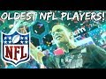 TOP 5 OLDEST NFL PLAYERS STILL ACTIVE ( 2017 2018 )