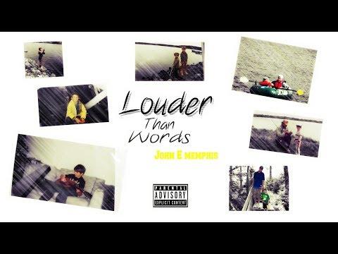 John E Memphis- Louder Then Words (Mixtape)