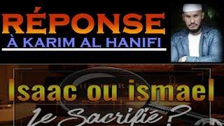 Réponse à Karim Al-Hanifi : l'enfant du sacrifice, isaac ou ismaël?