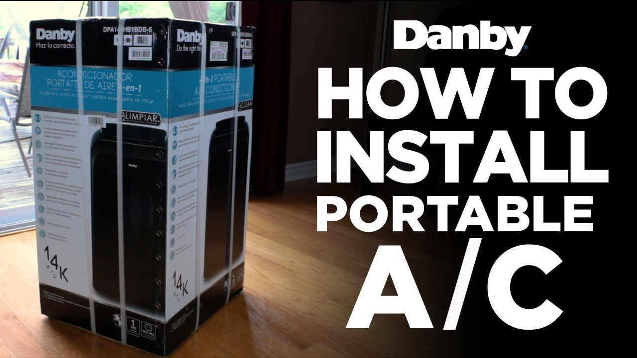 How To Install Your Danby Portable Air Conditioner Youtube