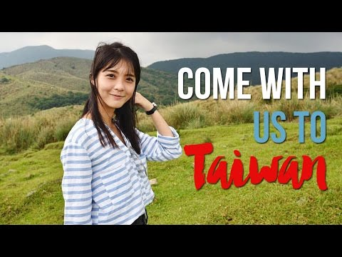 Come With Us To Taiwan!