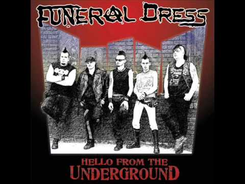 Funeral Dress - Hello From The Underground (Full Album)