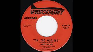 Larry Bryan - On The Outside (Viscount 1962)
