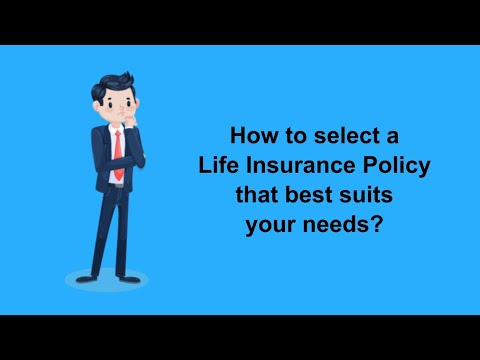 how-to-select-a-life-insurance-policy-that-best-suits-your-needs?