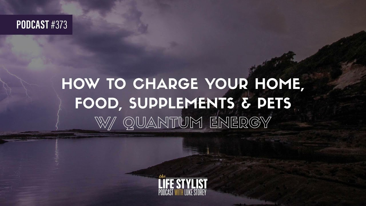 How to Charge Your Home, Food, Supplements & Pets w/ Quantum Energy #373
