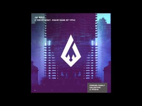 Jai Wolf - Drive (feat. Chain Gang of 1974)