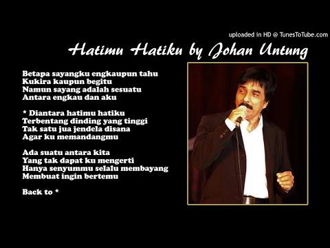 Lirik Lagu Hatimu Hatiku - Tembang Kenangan By Johan Untung Feat. Yuli