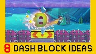 8 Ideas with Dash Blocks (Part 1) - Super Mario Maker 2