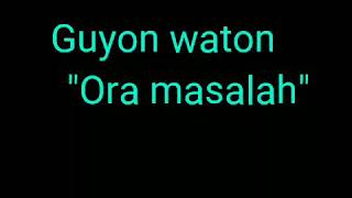 Download lagu Guyonwaton _ ora masalah