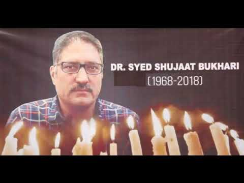 Ae mere Hamnasheen chal kahin aor chal (In Loving Memory of Dr.Syed Shujaat Bukhari 1968-2018)
